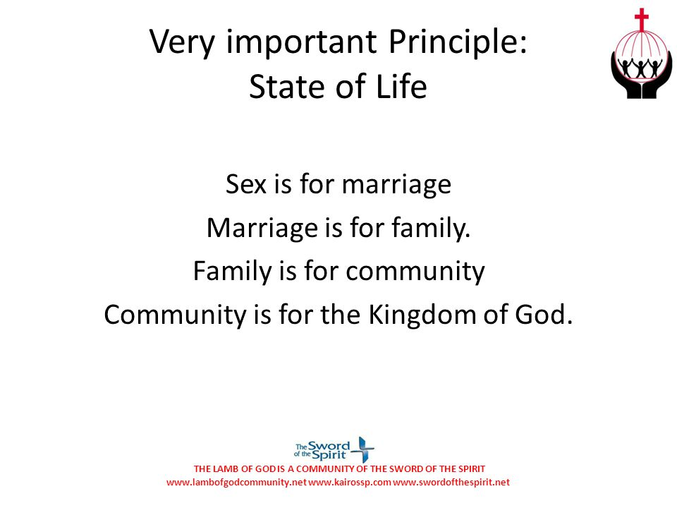 Very important Principle: State of Life