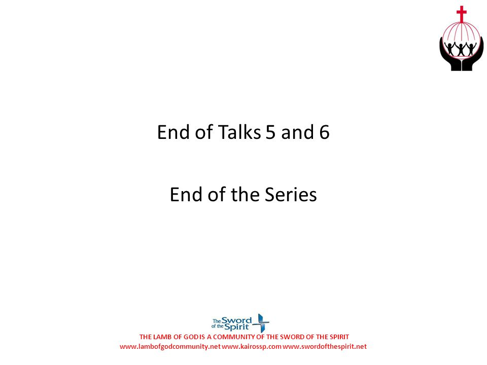 End of Talks 5 and 6 End of the Series