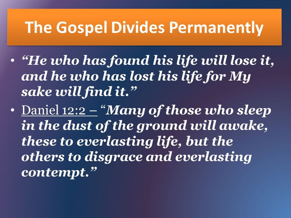 The Gospel Divides Permanently
