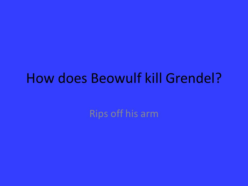 How does Beowulf kill Grendel