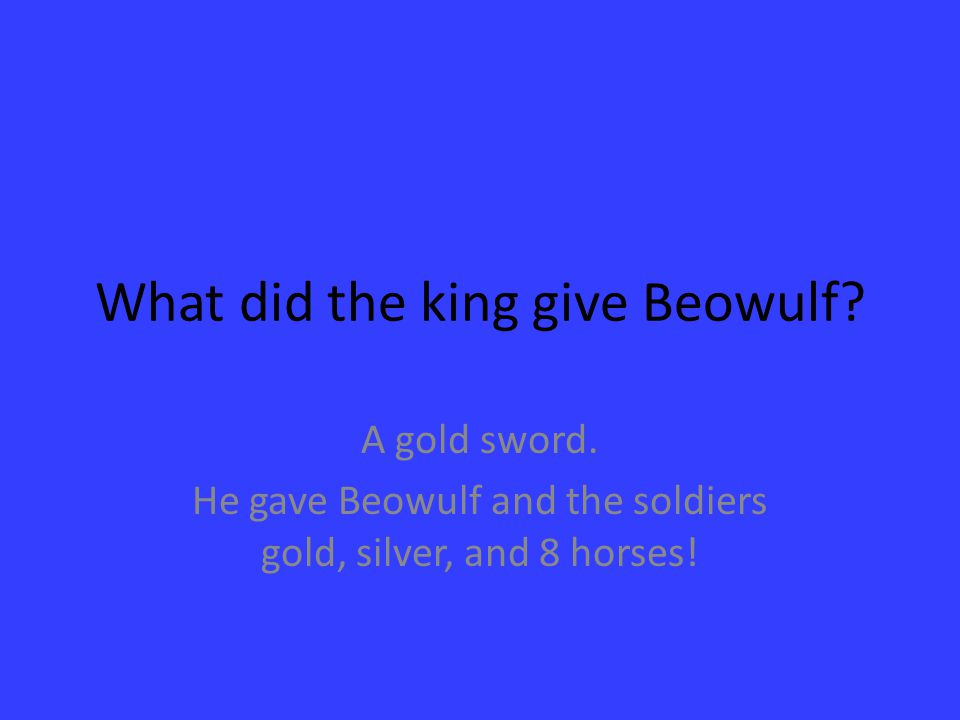 What did the king give Beowulf