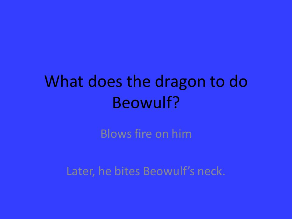 What does the dragon to do Beowulf