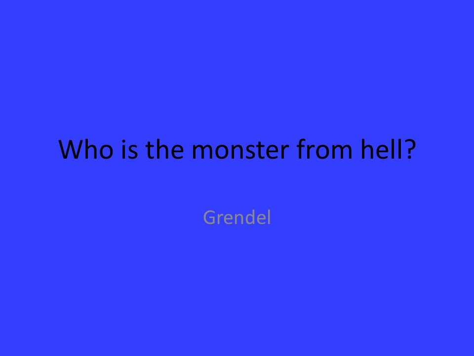 Who is the monster from hell