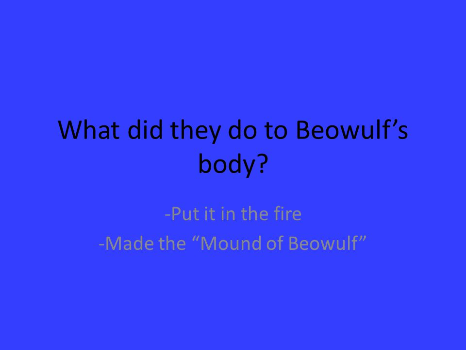 What did they do to Beowulf's body