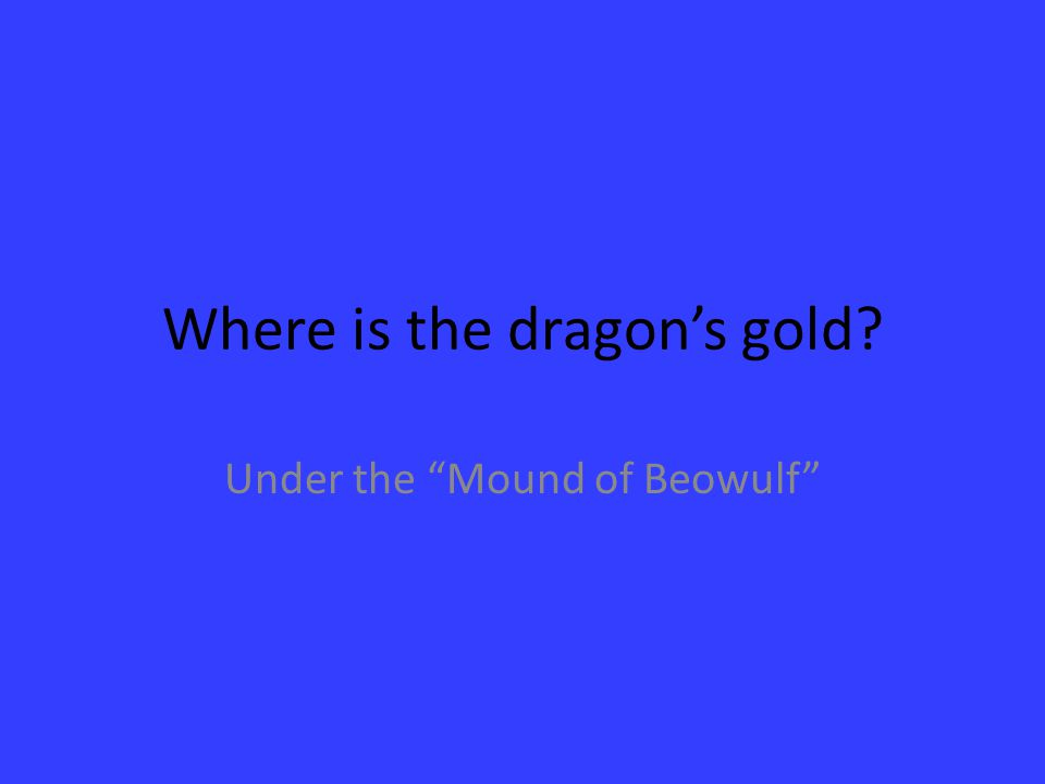 Where is the dragon's gold
