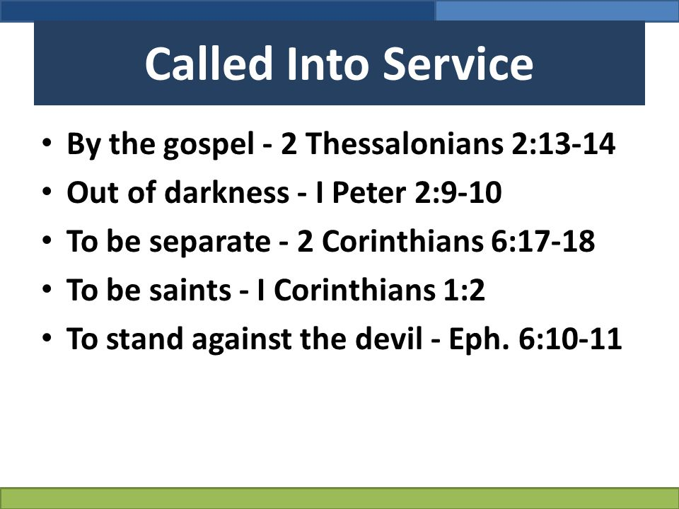 Called Into Service By the gospel - 2 Thessalonians 2:13-14