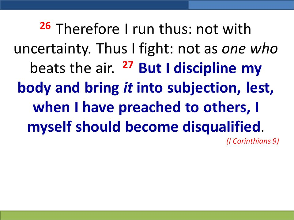 26 Therefore I run thus: not with uncertainty