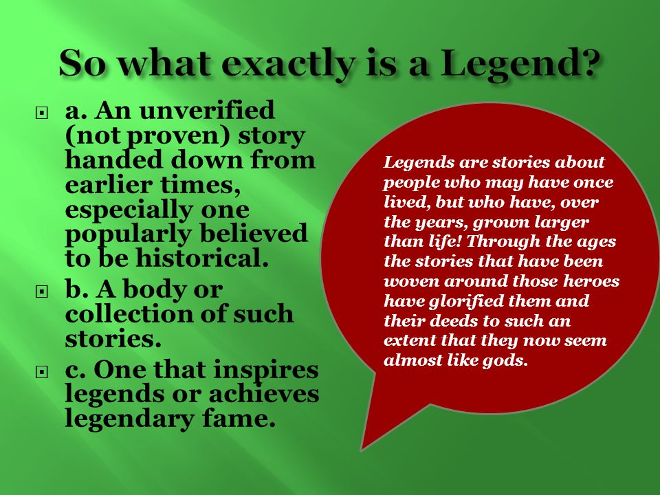 So what exactly is a Legend