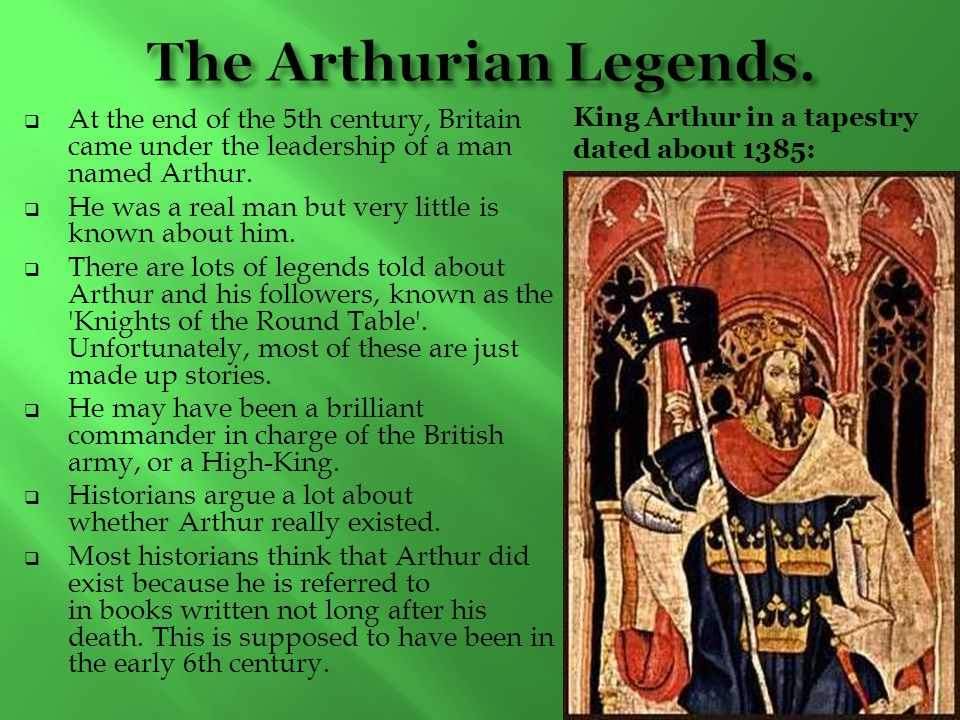 The Arthurian Legends. King Arthur in a tapestry dated about 1385: