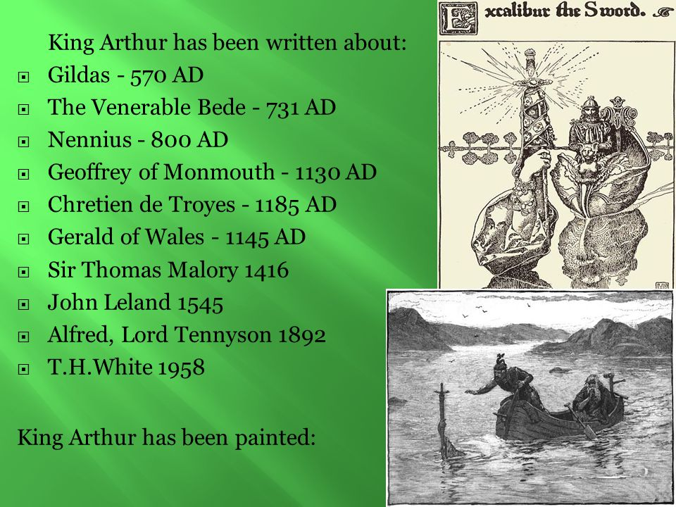 King Arthur has been written about: