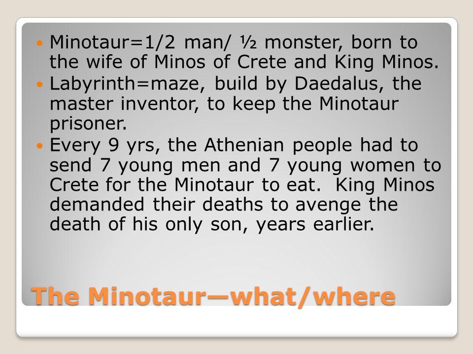 The Minotaur—what/where