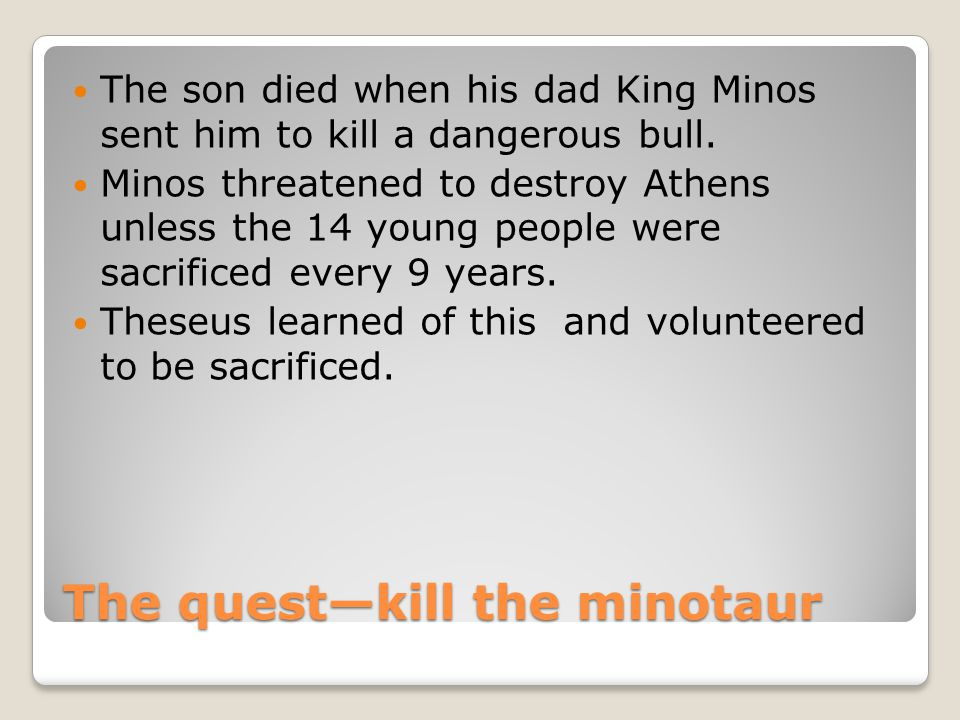 The quest—kill the minotaur