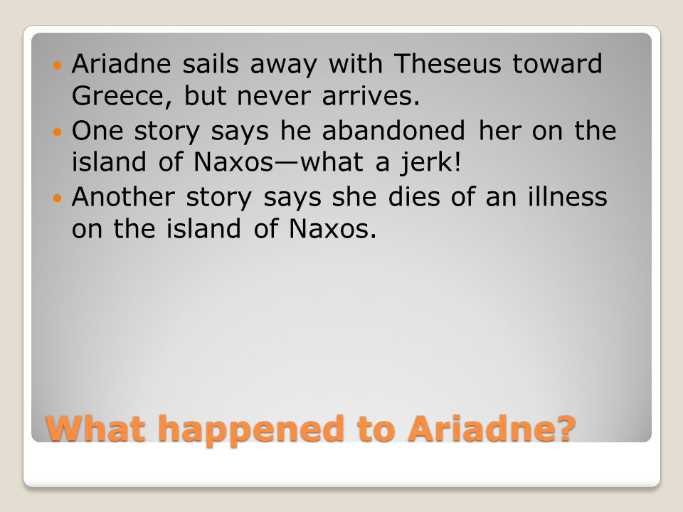 What happened to Ariadne