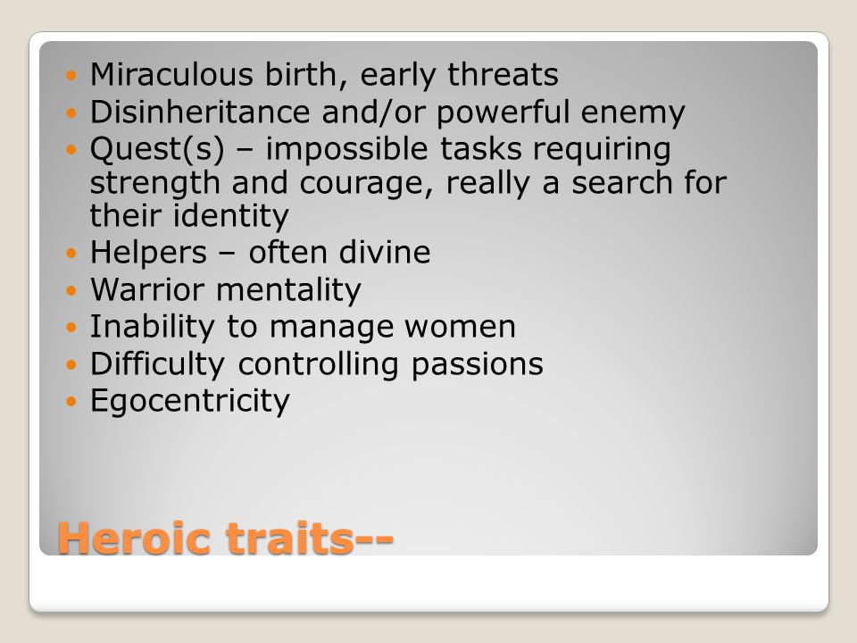 Heroic traits-- Miraculous birth, early threats