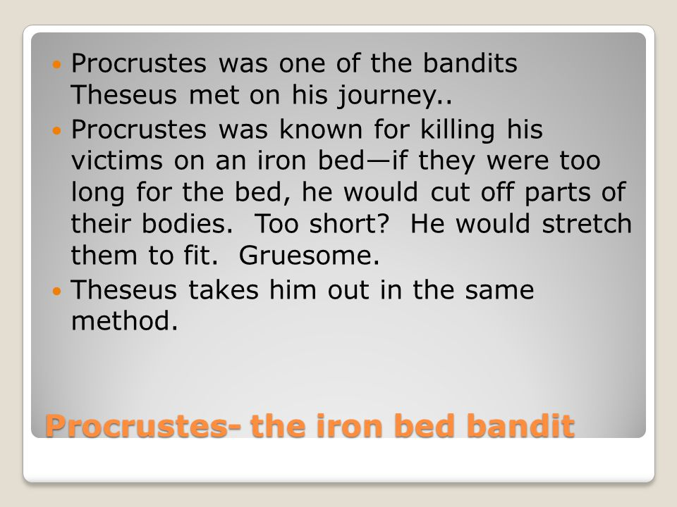 Procrustes- the iron bed bandit