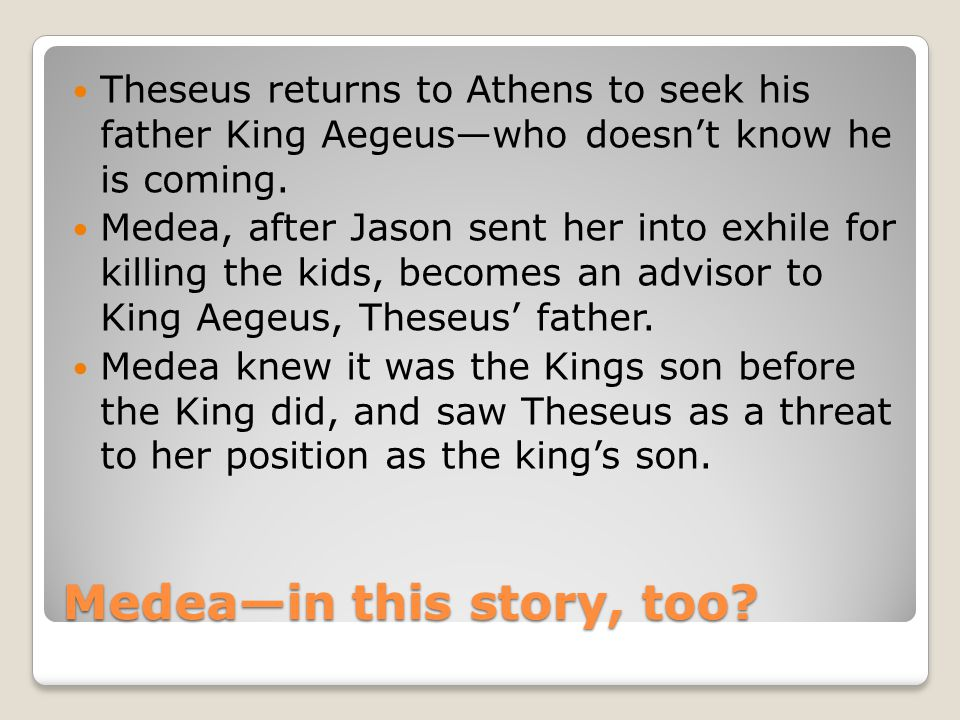 Medea—in this story, too