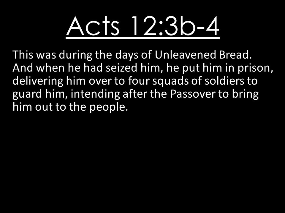 Acts 12:3b-4