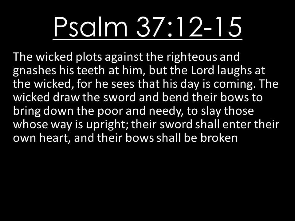 Psalm 37:12-15