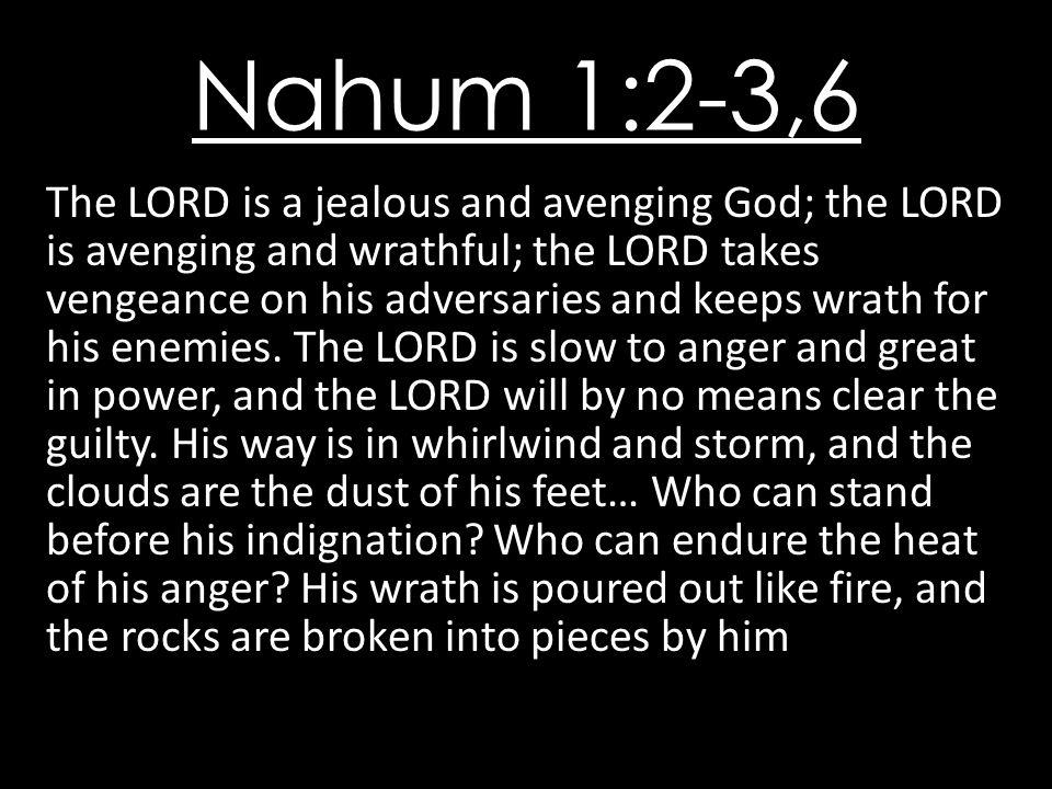 Nahum 1:2-3,6