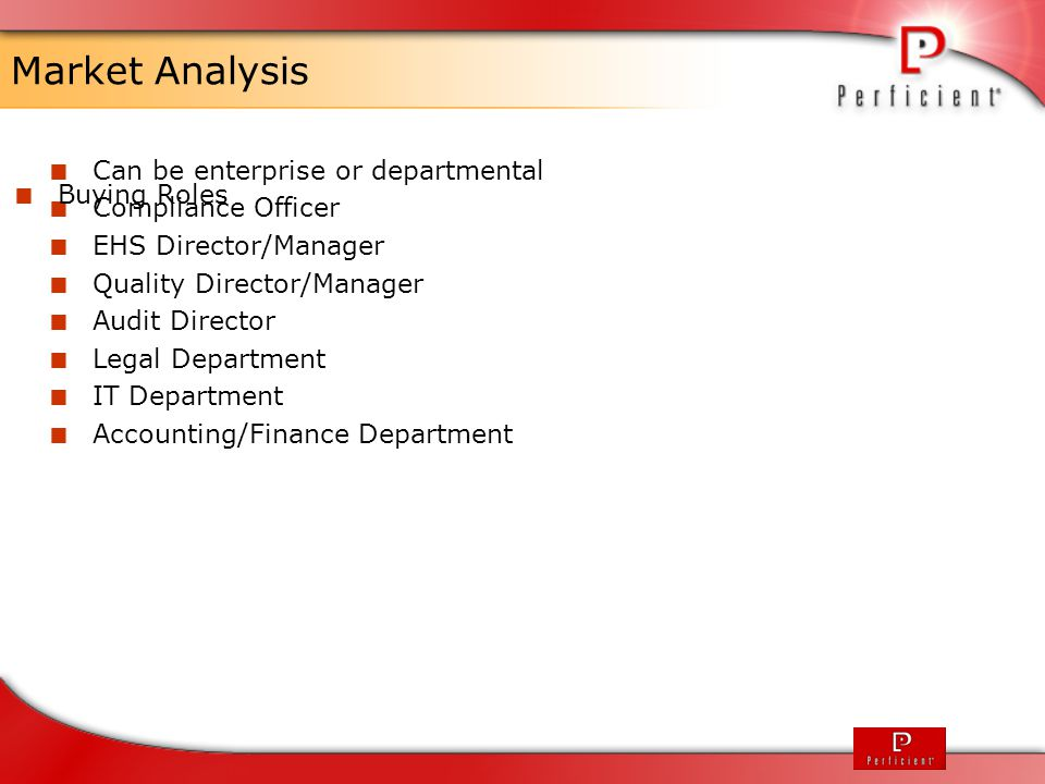 Market Analysis Can be enterprise or departmental Compliance Officer