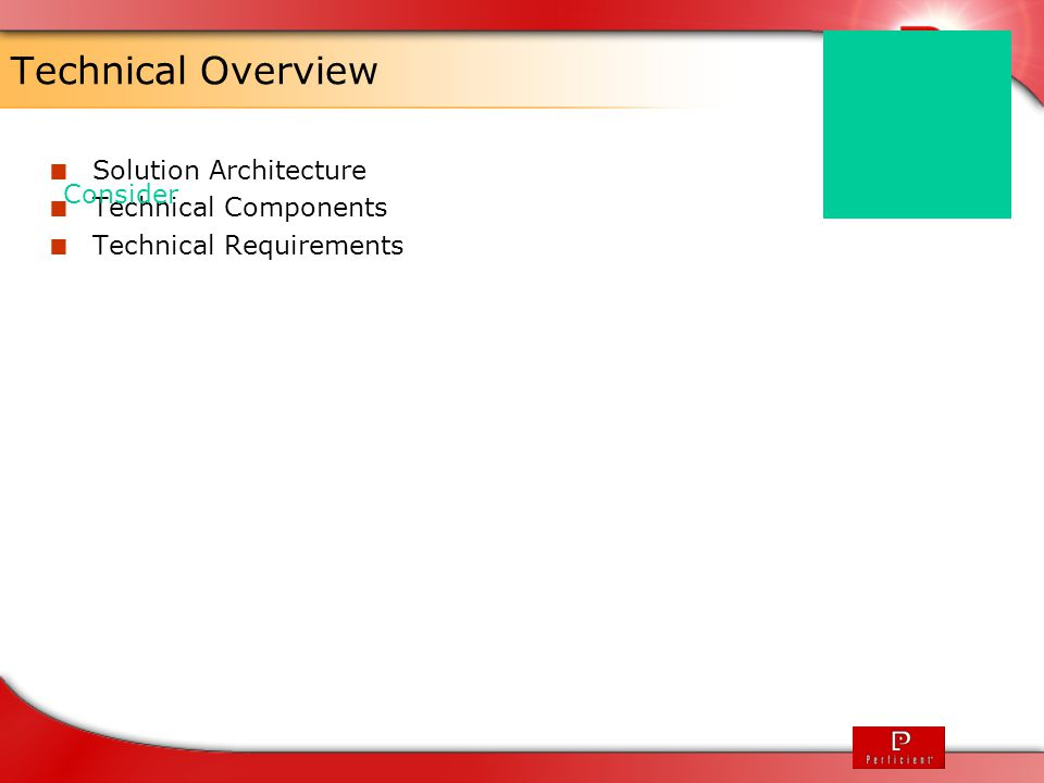 Technical Overview Solution Architecture Technical Components Consider