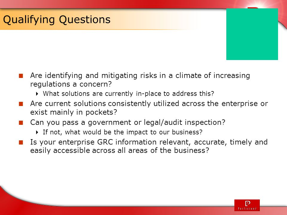 Qualifying Questions Are identifying and mitigating risks in a climate of increasing regulations a concern