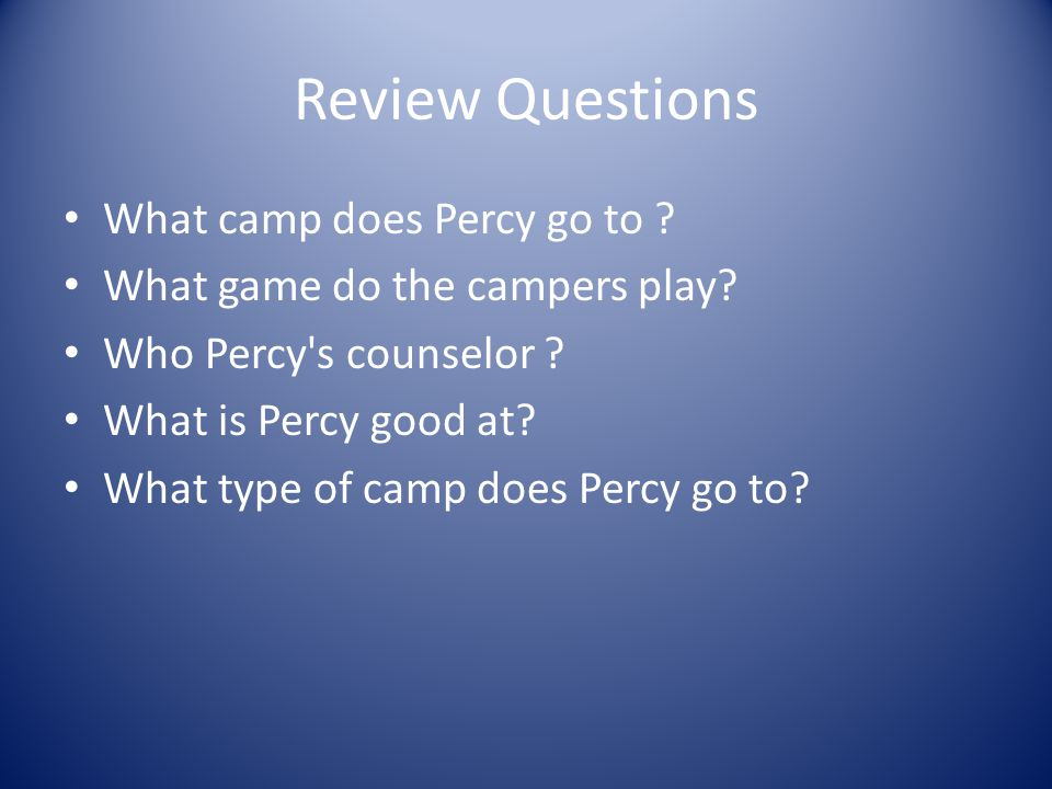 Review Questions What camp does Percy go to