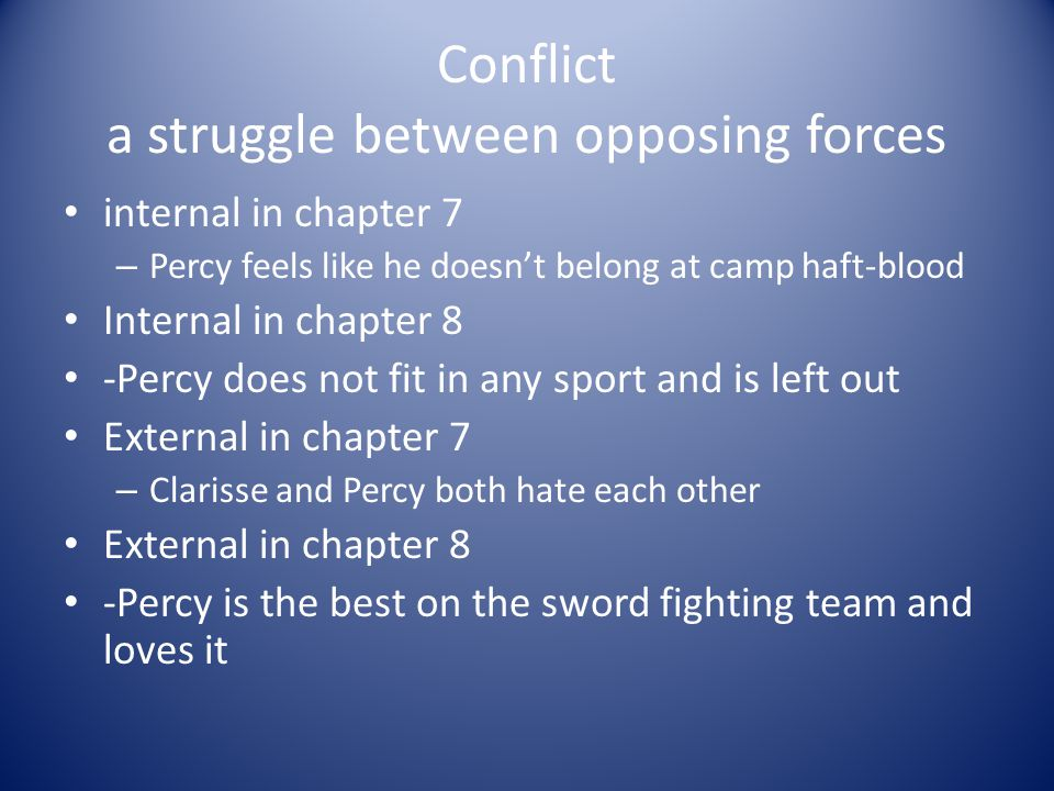 Conflict a struggle between opposing forces