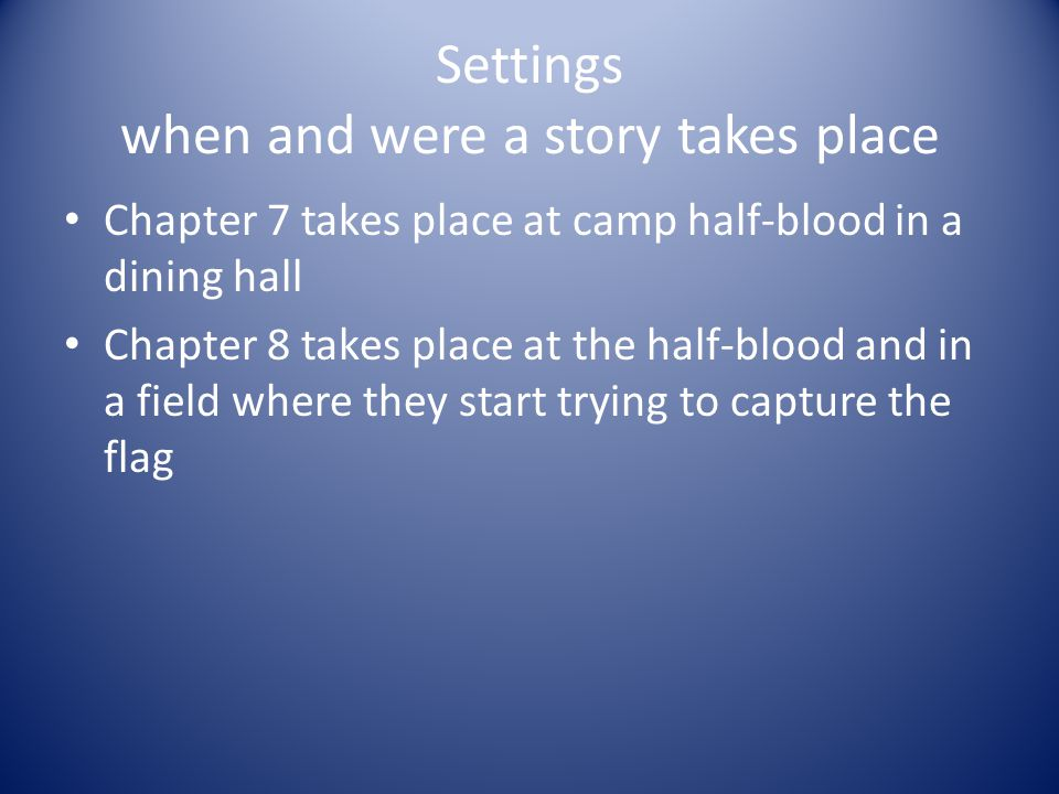 Settings when and were a story takes place