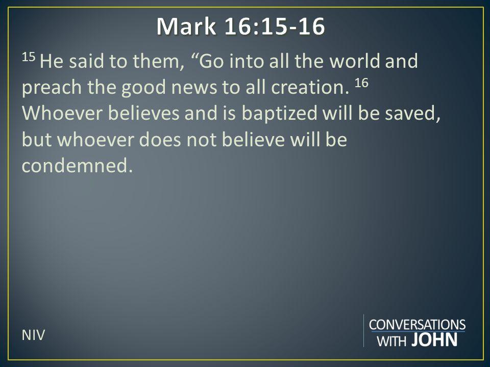 Mark 16:15-16
