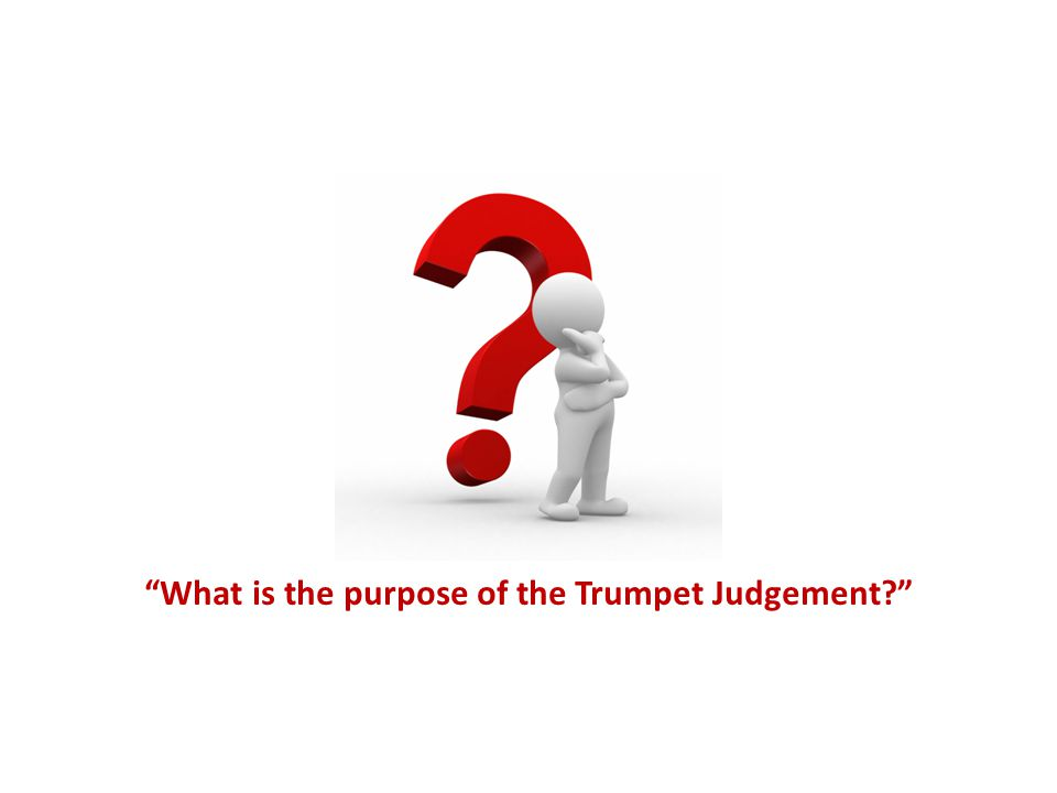 What is the purpose of the Trumpet Judgement