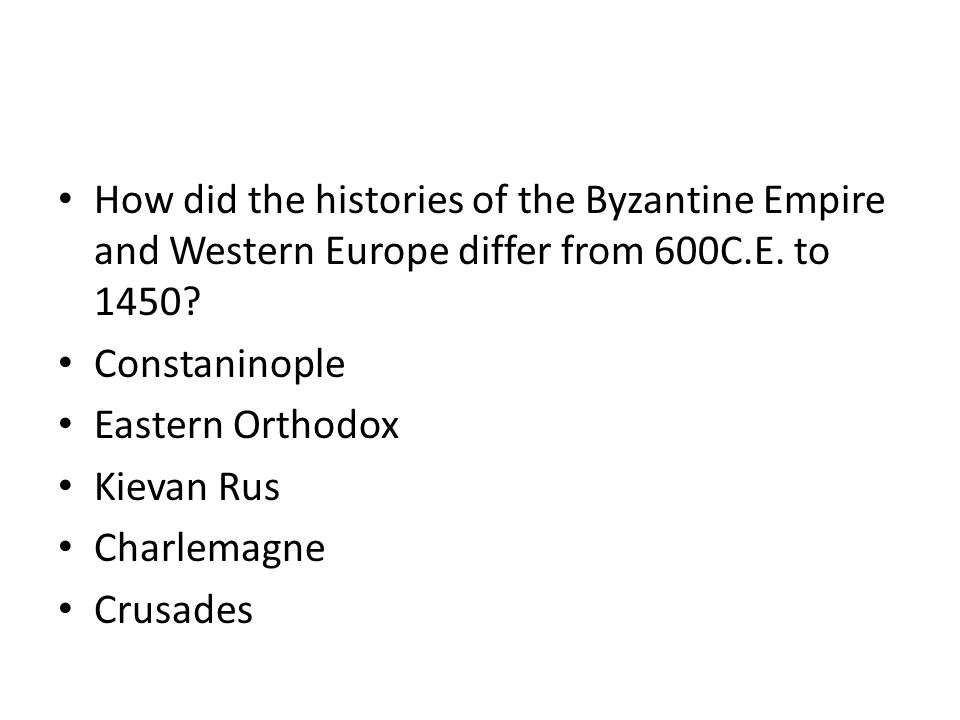 How did the histories of the Byzantine Empire and Western Europe differ from 600C.E. to 1450