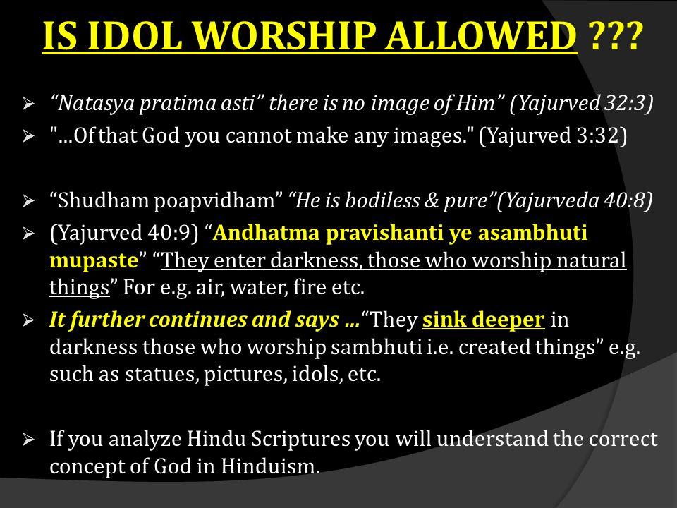 IS IDOL WORSHIP ALLOWED
