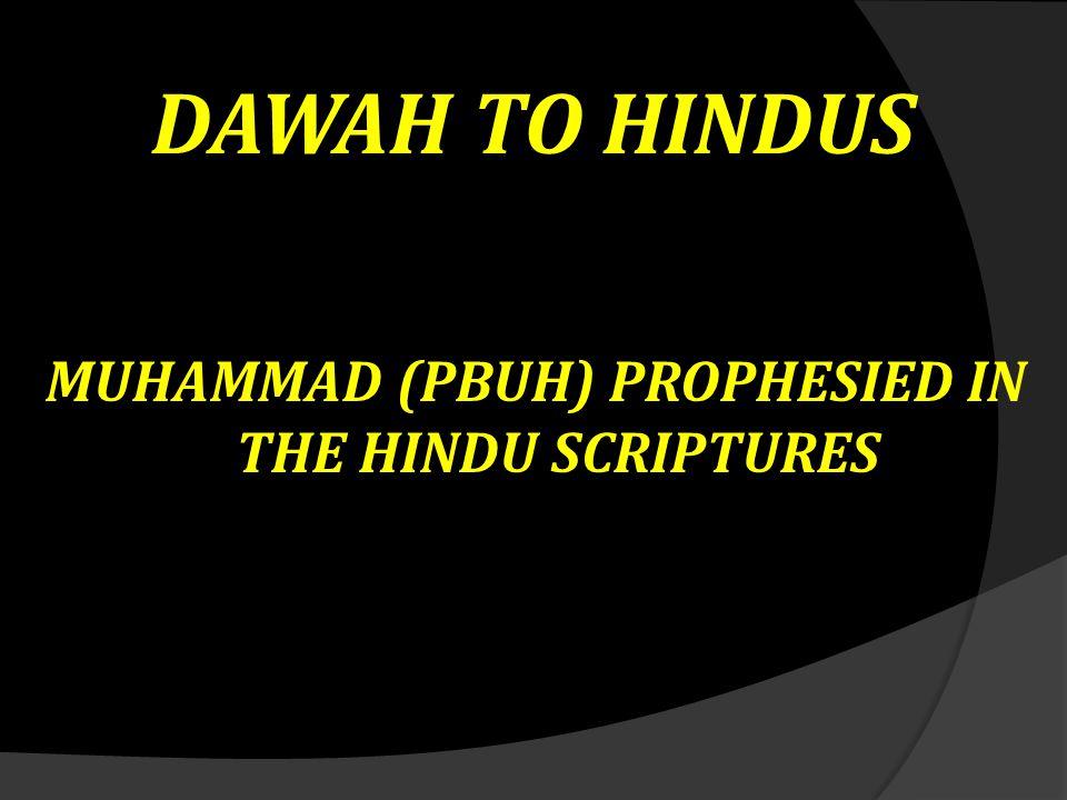MUHAMMAD (PBUH) PROPHESIED IN THE HINDU SCRIPTURES