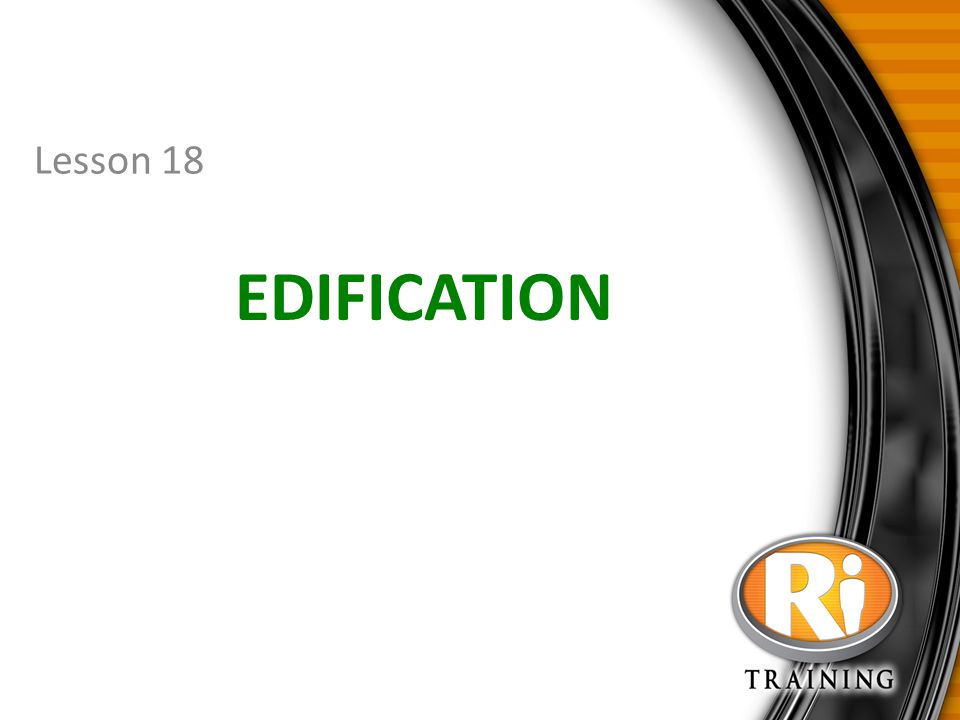 Lesson 18 Edification. - ppt video online download