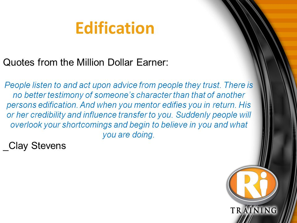 Edification Quotes from the Million Dollar Earner: _Clay Stevens