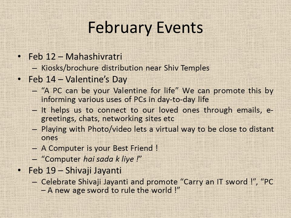 February Events Feb 12 – Mahashivratri Feb 14 – Valentine's Day