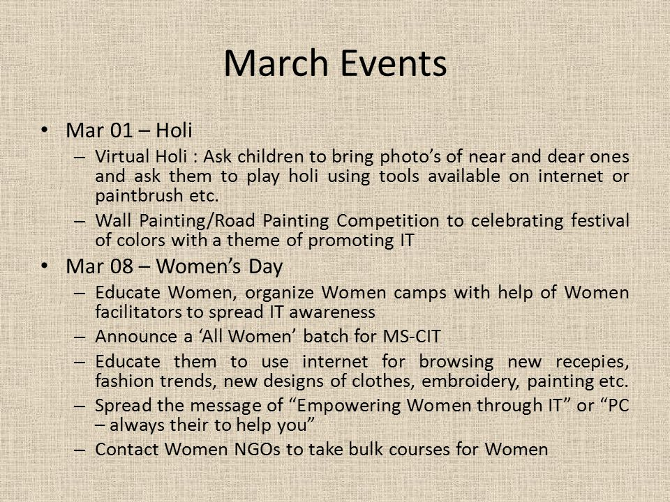 March Events Mar 01 – Holi Mar 08 – Women's Day