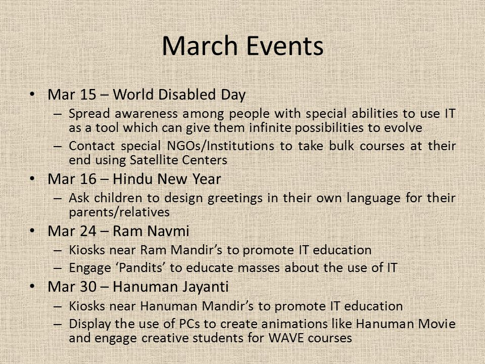 March Events Mar 15 – World Disabled Day Mar 16 – Hindu New Year