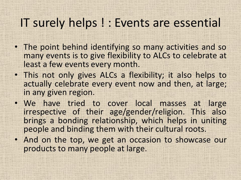 IT surely helps ! : Events are essential