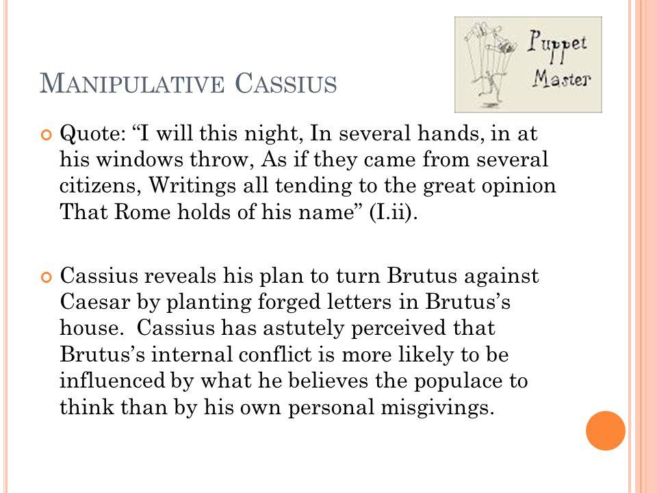 Manipulative Cassius