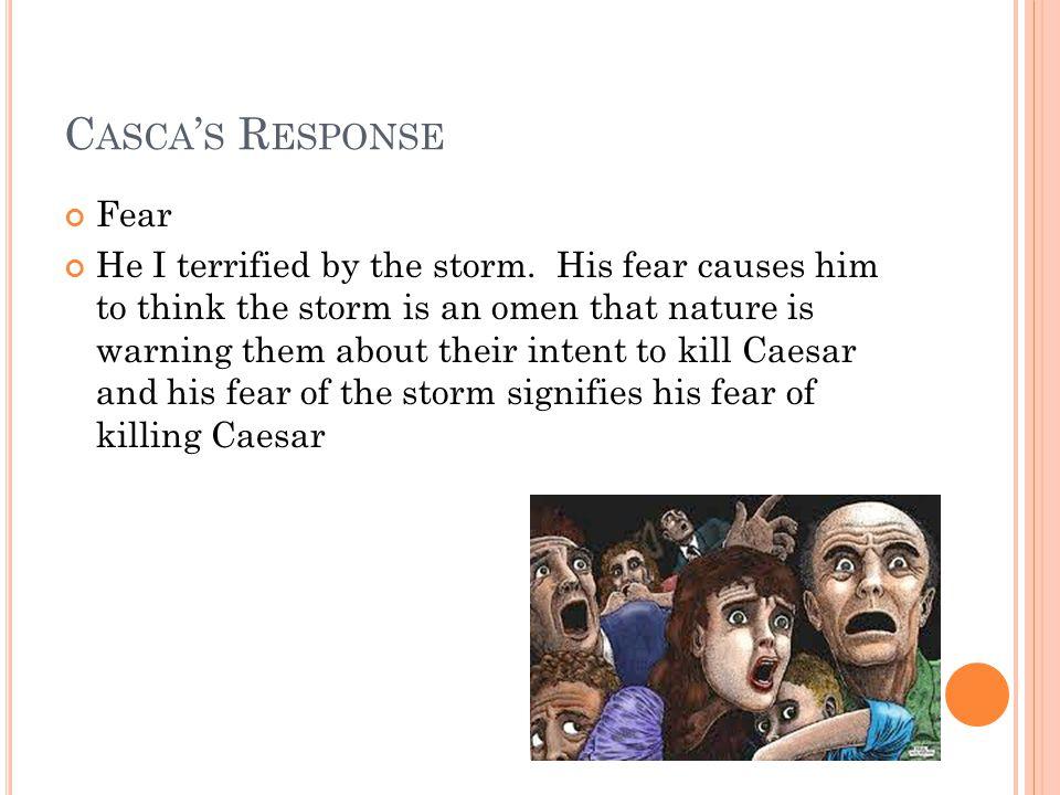 Casca's Response Fear.