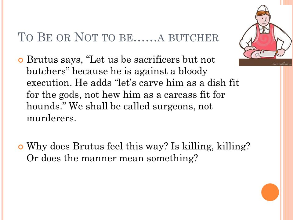 To Be or Not to be……a butcher