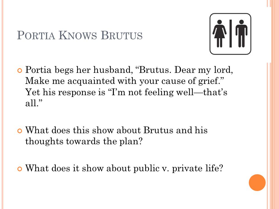 Portia Knows Brutus