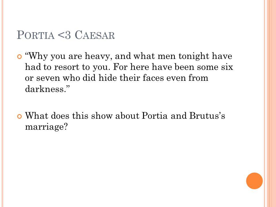 Portia <3 Caesar