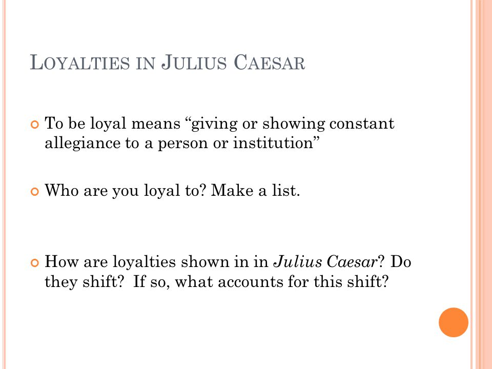 Loyalties in Julius Caesar
