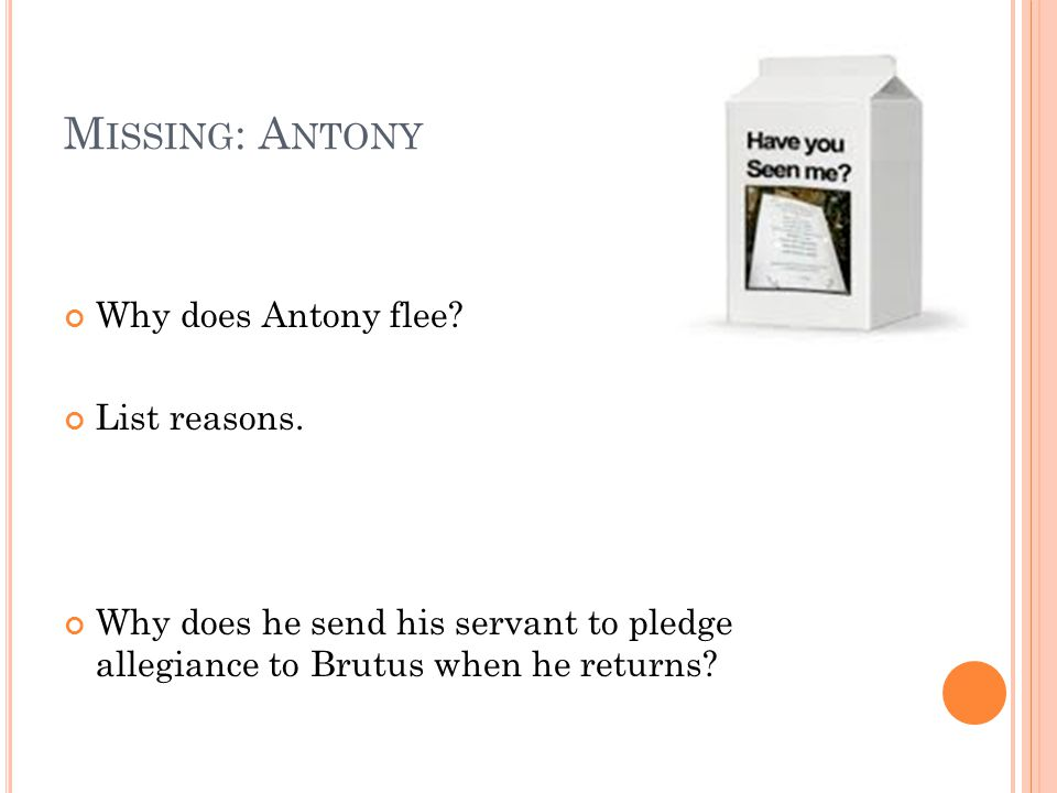 Missing: Antony Why does Antony flee List reasons.