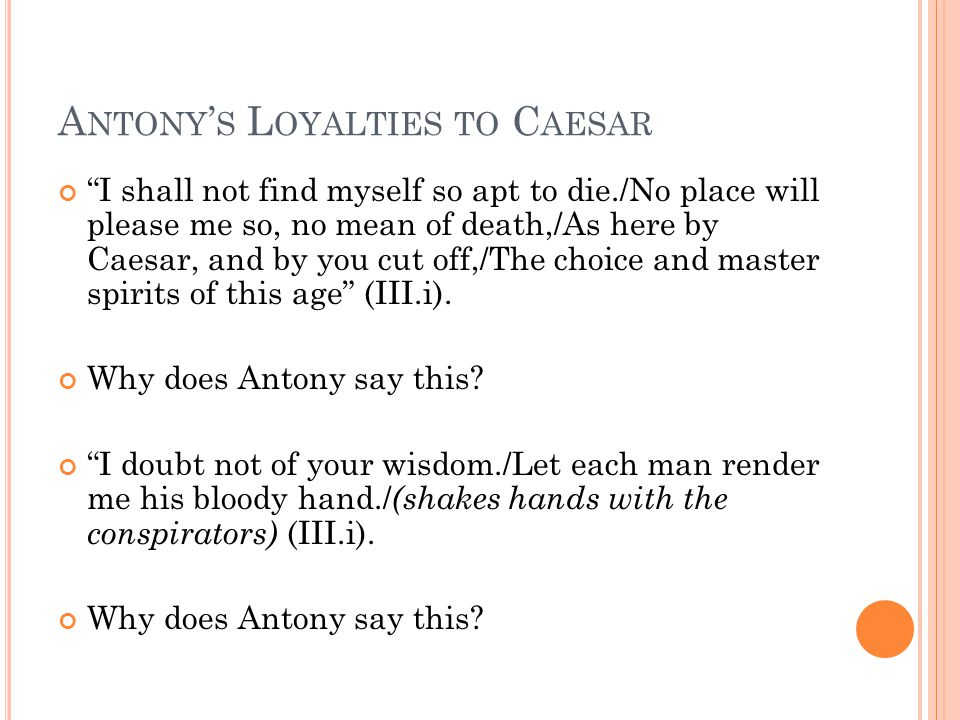 Antony's Loyalties to Caesar