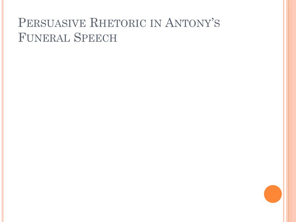 Persuasive Rhetoric in Antony's Funeral Speech