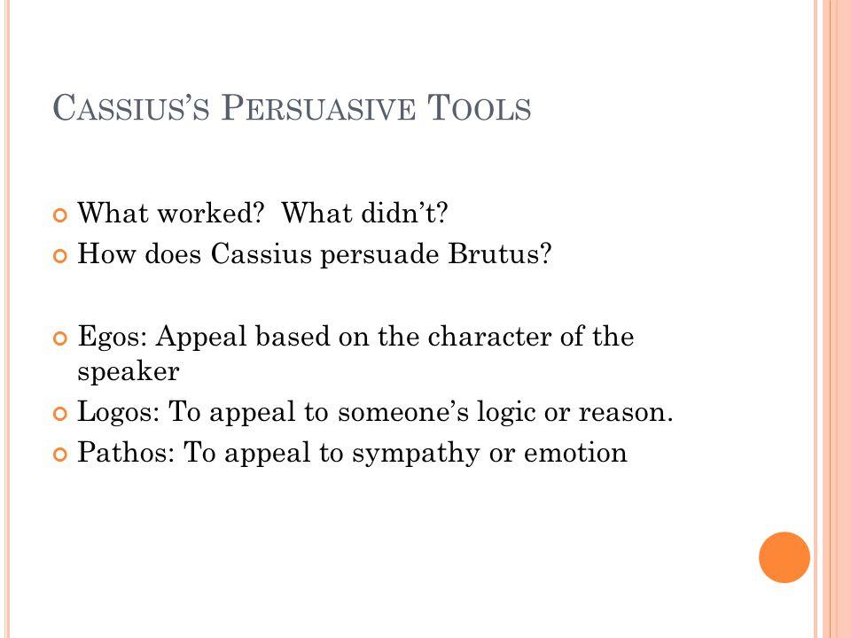 Cassius's Persuasive Tools